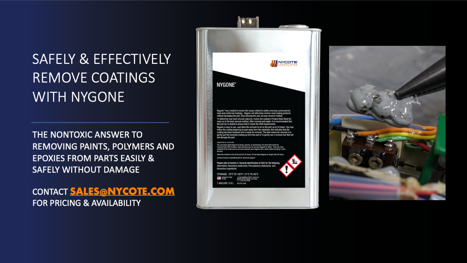Nycote's new product Nygone is the safest and most effective way to remove coatings